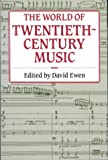 Ewen, David: The World of Twentieth-Century Music