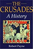 Payne, Robert: The Crusades: A History