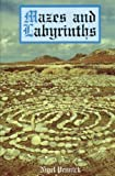 Pennick, Nigel: Mazes and Labyrinths