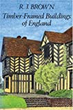 Brown, R. J.: Timber-Framed Buildings of England