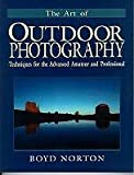 BOYD NORTON: The Art of Outdoor Photography: Techniques for the Advanced Amateur and Professional