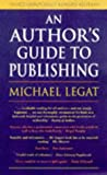 Legat, Michael: An Author's Guide to Publishing