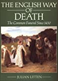 Litten, Julian: The English Way of Death: The Common Funeral Since 1450