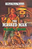 George, Michael D.: The Masked Man (Black Horse Western)