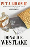 Westlake, Donald E.: Put a Lid on it