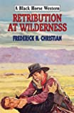Christian, Frederick H.: Retribution at Wilderness