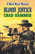 Blood Justice (Black Horse Western) by Chad…