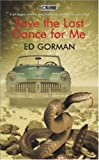 Gorman, Ed: Save the Last Dance for Me