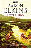 AARON J. ELKINS: Little Tiny Teeth