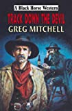 Mitchell, Greg: Track Down the Devil