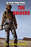 Mitchell, Greg: The Raiders (A Black Horse Western)