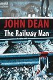 Dean, John: The Railway Man
