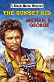 George, Michael D.: The Sunset Kid (A Black Horse Western)