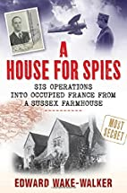 A House For Spies: SIS Operations into…