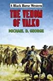 George, Michael D.: The Venom of Valko (Black Horse Western)