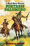 George, Michael D.: Fortress Palomino. Michael D. George