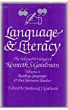 KENNETH S. GOODMAN: Language and Literacy: Selected Writings: Reading, Language and the Classroom Teacher v. 2