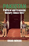 Omar Noman: The Political Economy Of Pakistan 1947-85