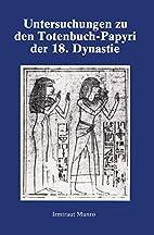 Untersuchungen Zu Den Totenbuch-Papyri Der…