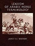 Janet Watson: Lexicon Of Arabic Horse Terminology
