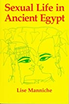 Sexual Life in Ancient Egypt by Lise…