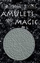 Amulets and magic : the original texts with…