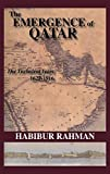 Habibur Rahman: The Emergence Of Qatar