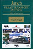 Pattison, Tony: Jane's Urban Transport Systems 2002-2003