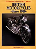 Collins, Paul: British Motorcycles Since 1900 (Ian Allan Transport Library)