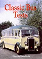 Classic Bus Tests by Peter Waller