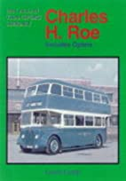 Charles H. Roe : includes Optare by Geoff…