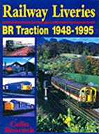 Railway Liveries : BR Traction 1948-1995 by…