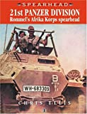 Ellis, Chris: 21st Panzer Division : Rommel&#39;s Afrika Korps Spearhead
