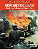 Sharpe, Mike: Grossdeutschland : Guderian&#39;s Eastern Front Elite