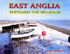 East Anglia Through the Seasons by John…