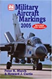 March, P.: Abc Military Aircraft Markings 2005