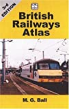 M.g. Ball: ABC British Railways Atlas: 3rd Edition (Ian Allan ABC)