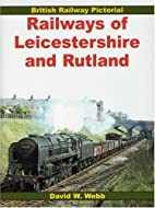 Railways of Leicestershire and Rutland…