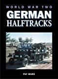 Ware, Pat: World War Two German Half-track Vehicles
