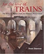 For the love of trains; the story of British…