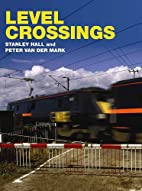 LEVEL CROSSINGS by Stanley Hall