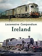 Locomotive Compendium: Ireland by Colin…