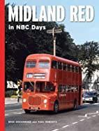 Midland Red in NBC Days by Mike Greenwood