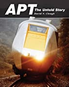 APT: The Untold Story by David N. Clough