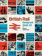 British Rail Designed 1948-1997 by David…