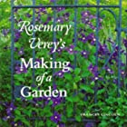 The Making of a Garden by Rosemary Verey