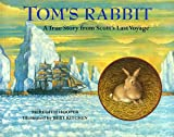 Hooper, Meredith: Tom's Rabbit: A True Story from Scott's Last Voyage