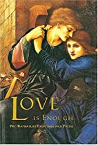 Love is Enough: Pre-Raphaelite Paintings and…