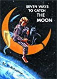 Robertson, M. P.: Seven Ways to Catch the Moon