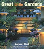 Anthony Noel: Great Little Gardens